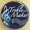 Treble Maker Button